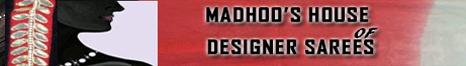 Madhoo's Fashion House of Designer Sarees